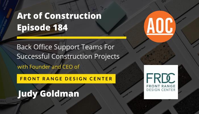 Design Studio's Owner, Judy Goldman, on the Art of Construction Podcast #184